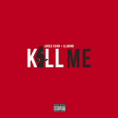 Jared Evan - Kill Me