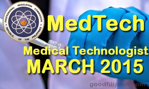 March 2015 Medical Technologist (MEDTECH) Board Exam Results - Medtech Licensure Examination Passers