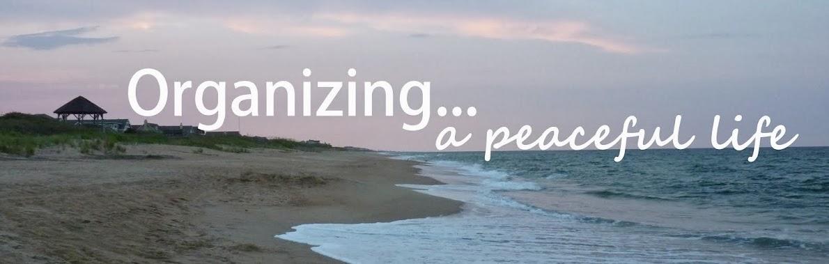 Organizing... a peaceful life