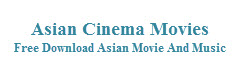 Asian Cinema Movies | For Share And Review Only
