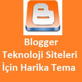 Blogger Teknoloji Siteleri İçin Harika Tema
