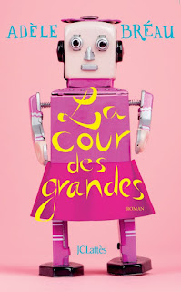 http://entournantlespages.blogspot.fr/2015/07/la-cour-des-grandes-tome-1-adele-breau.html