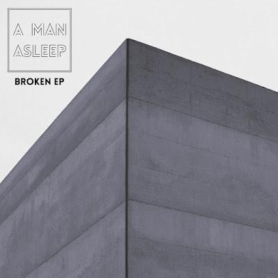 CZYNNIKI PIERWSZE: A Man Asleep - Broken EP