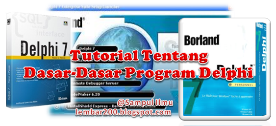 Tutorial Tentang Dasar-Dasar Program Delphi
