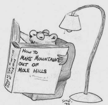 make a mountain out of a molehill Make a mountain out of a molehill: определение make a mountain out of a molehill: to make a slight difficulty seem like a serious problem:  узнать.