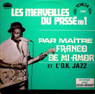 Les Merveilles du Passé No.1 parMaître Franco de mi Amor et l\'O.K. Jazz,african 360.010, 1969