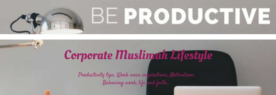 Corporate Muslimah Lifestyle