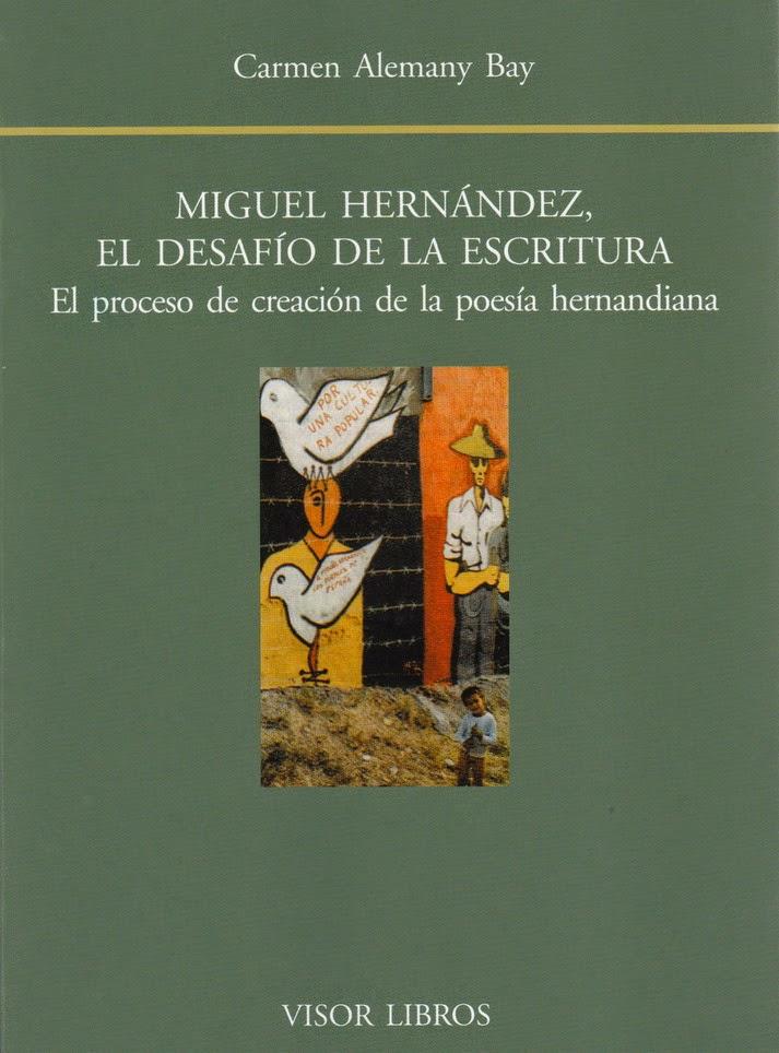 Miguel Hernández, el desafio de la escritura