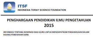 penghargaan pendidikan bagi guru IPA/Sains sebesar 25 juta rupiah oleh ITSF INDONESIA TORAY SCIENCE FOUNDATION