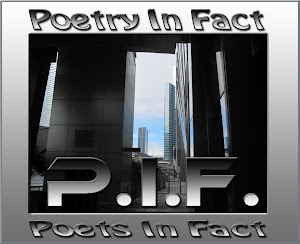 P.I.F. Poets in Fact