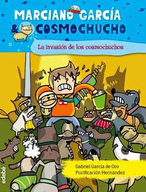 MARCIANO GARCÍA Y COSMOCHUCHO. LA INVASIÓN DE LOS COSMOCHUCHOS