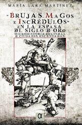 Brujas, magos e incrédulos en la España del Siglo de Oro