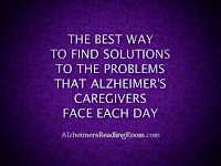 Solutions to Alzheimer's Caregiver Problems