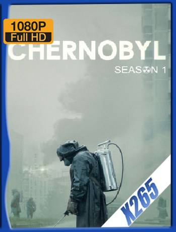 Chernobyl Temporada 1 (2019) x265 [1080p] [Latino] [GoogleDrive] [RangerRojo]