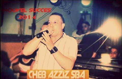 Cheb Aziz Sba-Walite Nachrob A Jour 2014