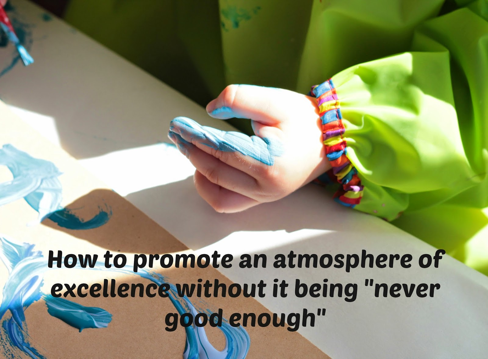 "How to encourage excellence without it being ""never good enough"" {Guest Post}"