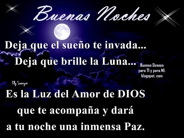 Deja que el sueño te invada... Deja que brille la Luna... Es la Luz del Amor de DIOS que te acompaña y dará a tu noche una inmensa Paz.  BUENAS NOCHES !