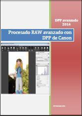 Apuntes de Procesado RAW avanzado con DPP para cámaras Canon