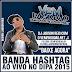 BANDA HASHTAG AO VIVO NO DIPA 2015