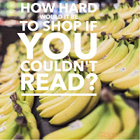 "How hard would it be to shop if you couldnt read? My thoughts on ""learned literacy"". 