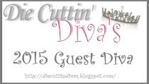 Die Cuttin Diva's Guest Designer
