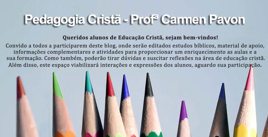 Pedagogia Cristã - Profª Carmen Pavon