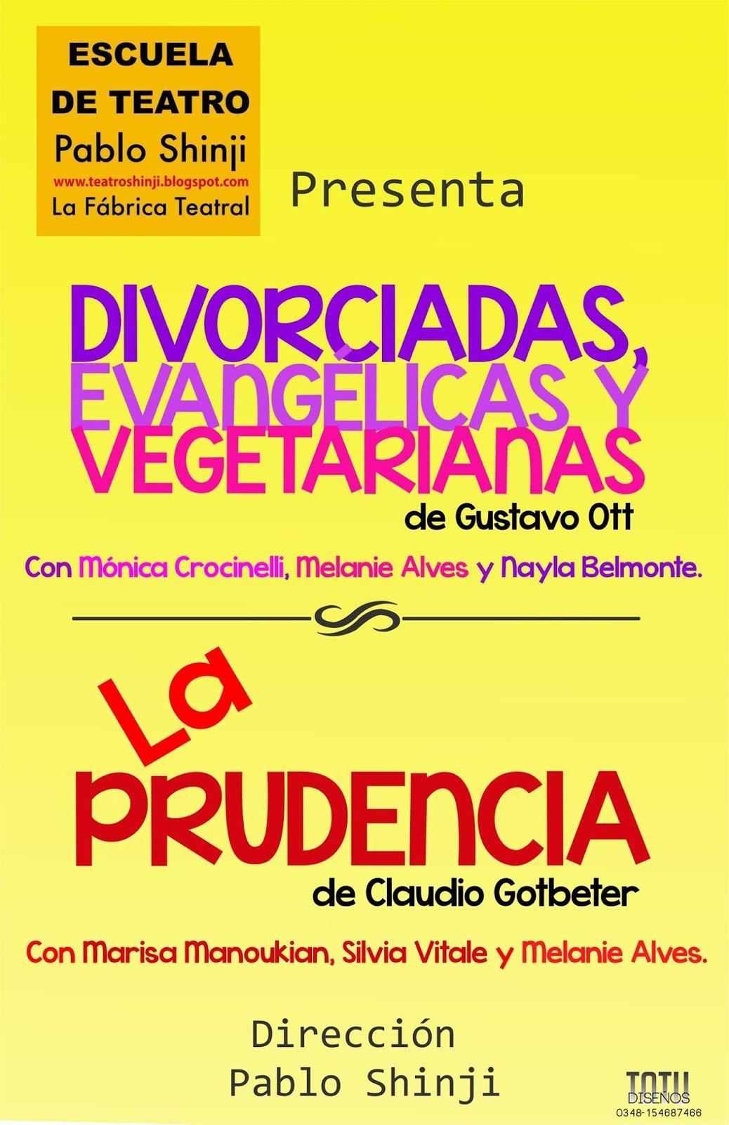 """""""Divorciadas, evangélicas y vegetarianas"""" de Gustavo Ott y """"La prudencia"""" de Claudio Gotbeter"""