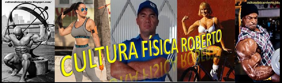 CULTURA FÍSICA ROBERTO