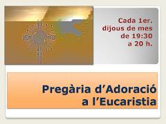 PREGÀRIA D'ADORACIÓ A L'EUCARISTIA