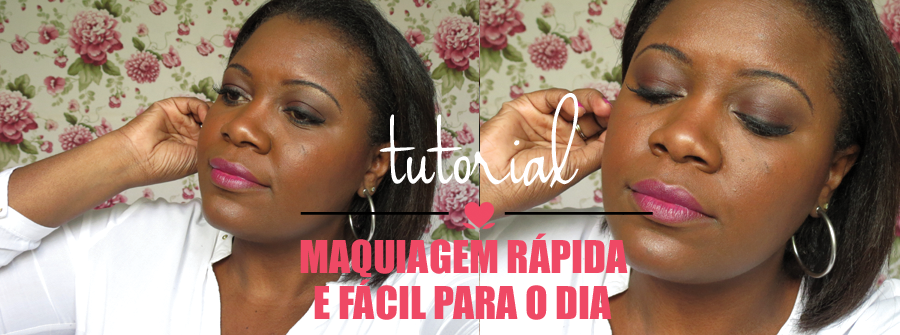 Tutorial - Maquiagem Rápida e Fácil para o Dia - Blog No Balaio da Gata