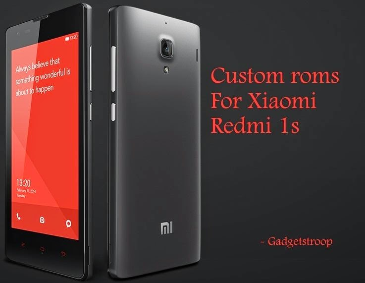 List of custom roms available for xiaomi redmi 1s