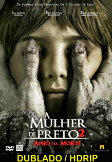 Assistir A Mulher de Preto 2 – Anjo da Morte Dublado 2014