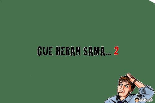 Gue Heran Sama edisi kedua