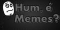 Hum, é Memes?
