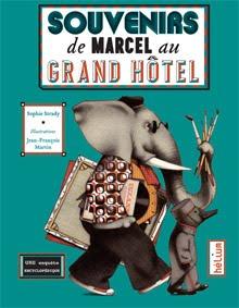 Souvenirs de Marcel au Grand Hôtel, 2016