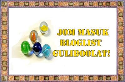 Jom Masuk Bloglist GuliBoolat!.