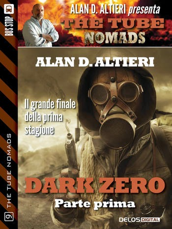The Tube Nomads #9 - Dark Zero - Prima parte (Alan D. Altieri)