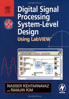 Digital Signal Processing System-Level Design Using Lab VIEW by Nasser Kehtarnavaz and Namjin Kim