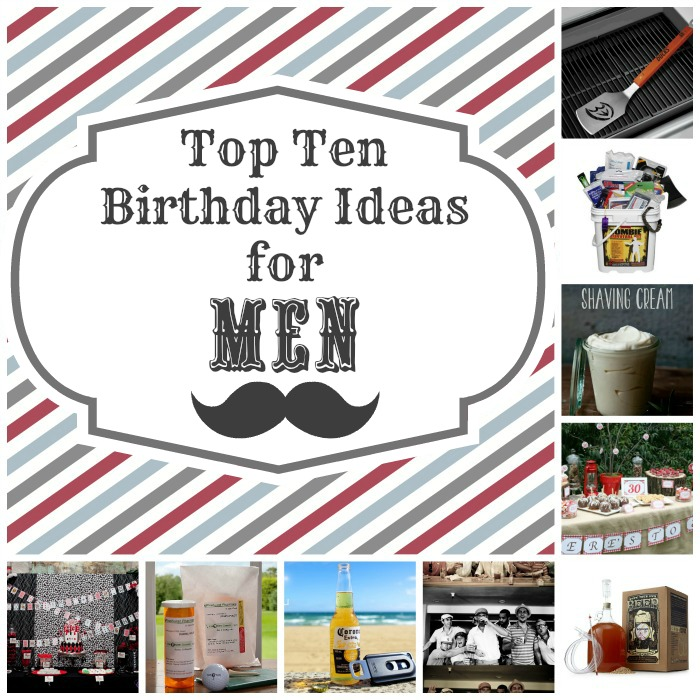 Top ten birthday ideas for the man in your life crafty mom blog - Birthday party theme for men ...