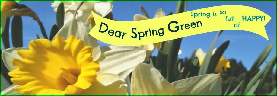 Dear Spring Green