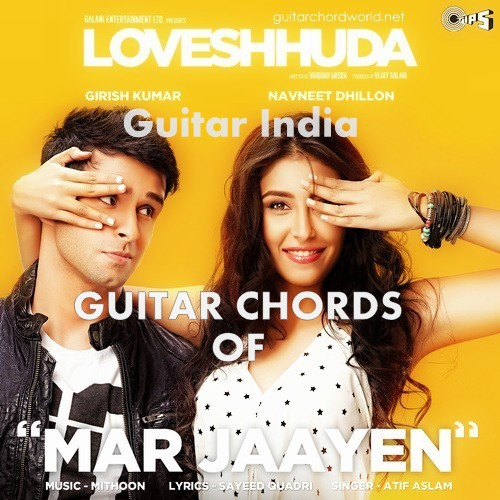 Guitar India: Mar Jaayen Guitar Chords by Atif Aslam