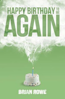 {Book Review} Happy Birthday to me, Again by Brian Rowe