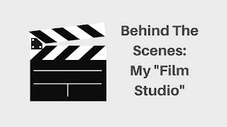 "Behind the Scenes: My ""Film Studio"" #SeptVidChallenge"