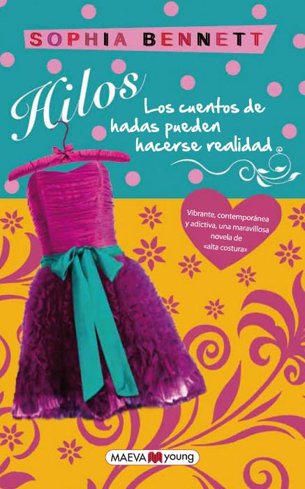 JUVENIL: Hilos (Los cuentos de hadas pueden hacerse realidad) : Sophia Bennett [Maeva Ediciones (15 de junio de 2012)] portada