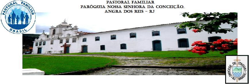 Pastoral Familiar, Paróquia: Nossa Senhora da Conceição - Angra dos Reis - RJ