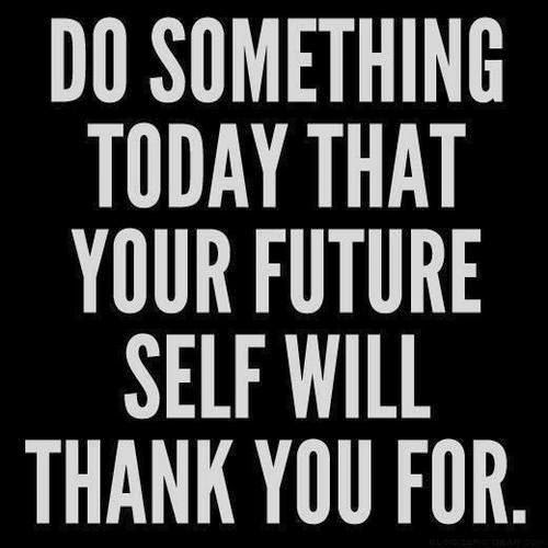 do somthing today that your future self will thank you for, OLW, one little word