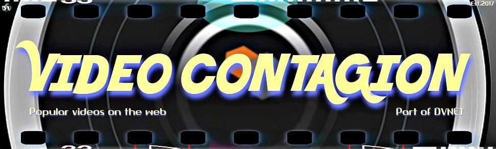 Video Contagion