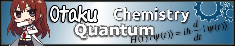Otaku Quantum Chemistry