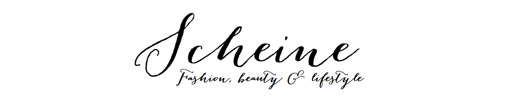 SCHEINE - A Fashion & Beauty Blog