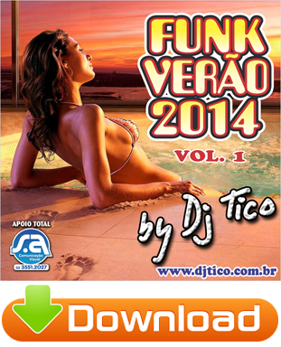 http://www.mediafire.com/download/kxiglmgsk0asm56/DJ+Tico+-+Funk+Ver%C3%A3o+2014+-+Vol.+1.zip